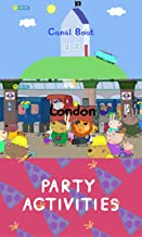 Storybook Collection: Canal Boat, London and Party Activities - Great Picture Book For Kids 2-4 Ages