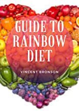 Guide to Rainbow Diet : Rainbow diet is a healthy diet program which insists on consumption of fruits and vegetables of al...