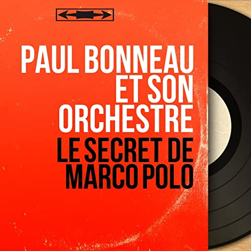 Le secret de Marco Polo (Mono Version) de Paul Bonneau et son ...