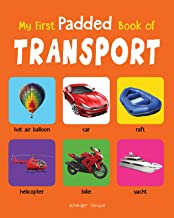 My First Padded Book of Transport: Early Learning Padded Board Books for Children (My First Padded Books)