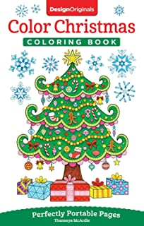 Color Christmas Coloring Book: Perfectly Portable Pages (On-The-Go!) (Design Originals) Holiday Art Designs on High-Quality Perforated Pages; Convenient 5x8 Size is Perfect to Take Along Everywhere