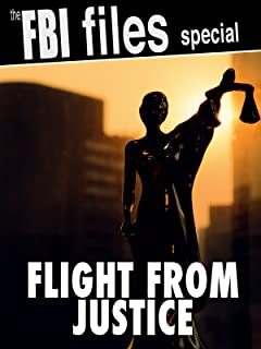 The FBI Files Special - Flight from Justice