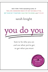 You Do You: How to Be Who You Are and Use What You've Got to Get What You Want (A No F*cks Given Guide Book 3) (English Edition) eBook Kindle