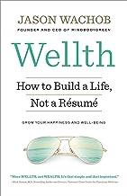 Wellth: How to Build a Life, Not a Résumé (English Edition)