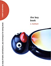 The Boy Book: A Study of Habits and Behaviors, Plus Techniques for Taming Them (Ruby Oliver Quartet Book 2)