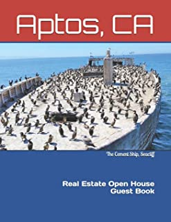 Aptos, CA Real Estate Open House Guest Book: Seacliff State Beach Cement Ship. a Book Containing Spaces for Guests