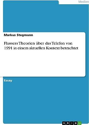 Flussers Theorien über das Telefon von 1991 in einem aktuellen Kontext betrachtet (German Edition)