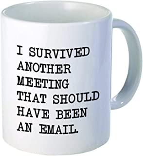I survived another meeting… should have been an email – Funny coffee mug by..