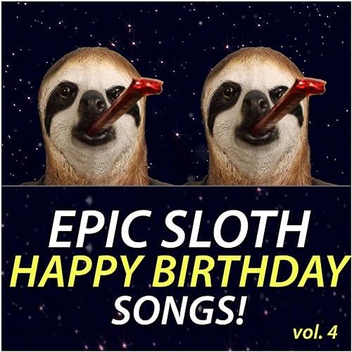 Epic Sloth Happy Birthday Songs, Vol. 4 By Epic Happy