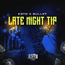 Late Night Tip (feat. Bullet) [Explicit]