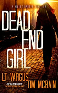 Dead End Girl: A Gripping Serial Killer Thriller (Violet Darger FBI Thriller Book 1)