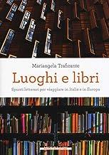 Permalink to Luoghi e libri. Spunti letterari per viaggiare in Italia e in Europa PDF