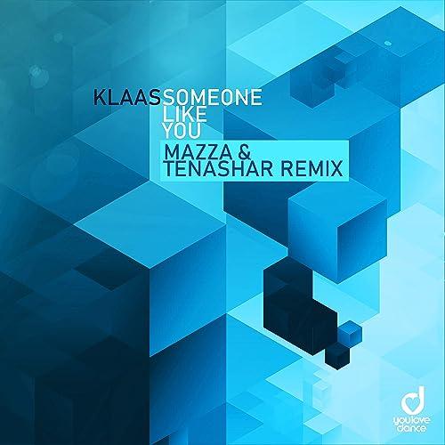 Klaas - Someone Like You (Mazza & Tenashar Remix)