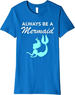 Always be a Mermaid Shirt: Always be yourself