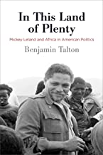 In This Land of Plenty: Mickey Leland and Africa in American Politics (Politics and Culture in Modern America)