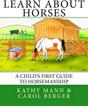 Learn About Horses: A Child's First Guide to Horsemanship
