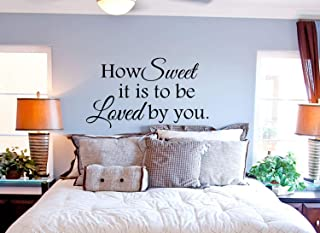 Best Design Amazing How Sweet it is to be Loved by You Master Bedroom Wall Decor-Wall Decal Quote-Vinyl Bedroom Wall Decal-Bedroom Wall Sticker-Bedroom Decor Made in USA!