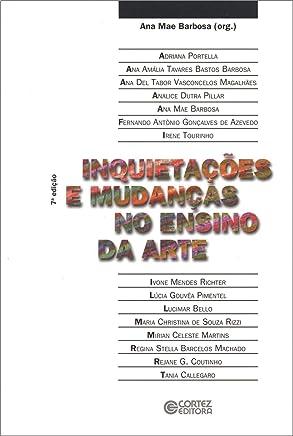 Inquietações e Mudanças no Ensino da Arte (Em Portuguese do Brasil)