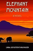 Elephant Mountain: A Novel