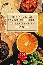 Mis Recetas Libro De Recetas Para Completar: Cuaderno de Recetas de cocina para escribir hasta 100 Recetas | Mis Recetas F...