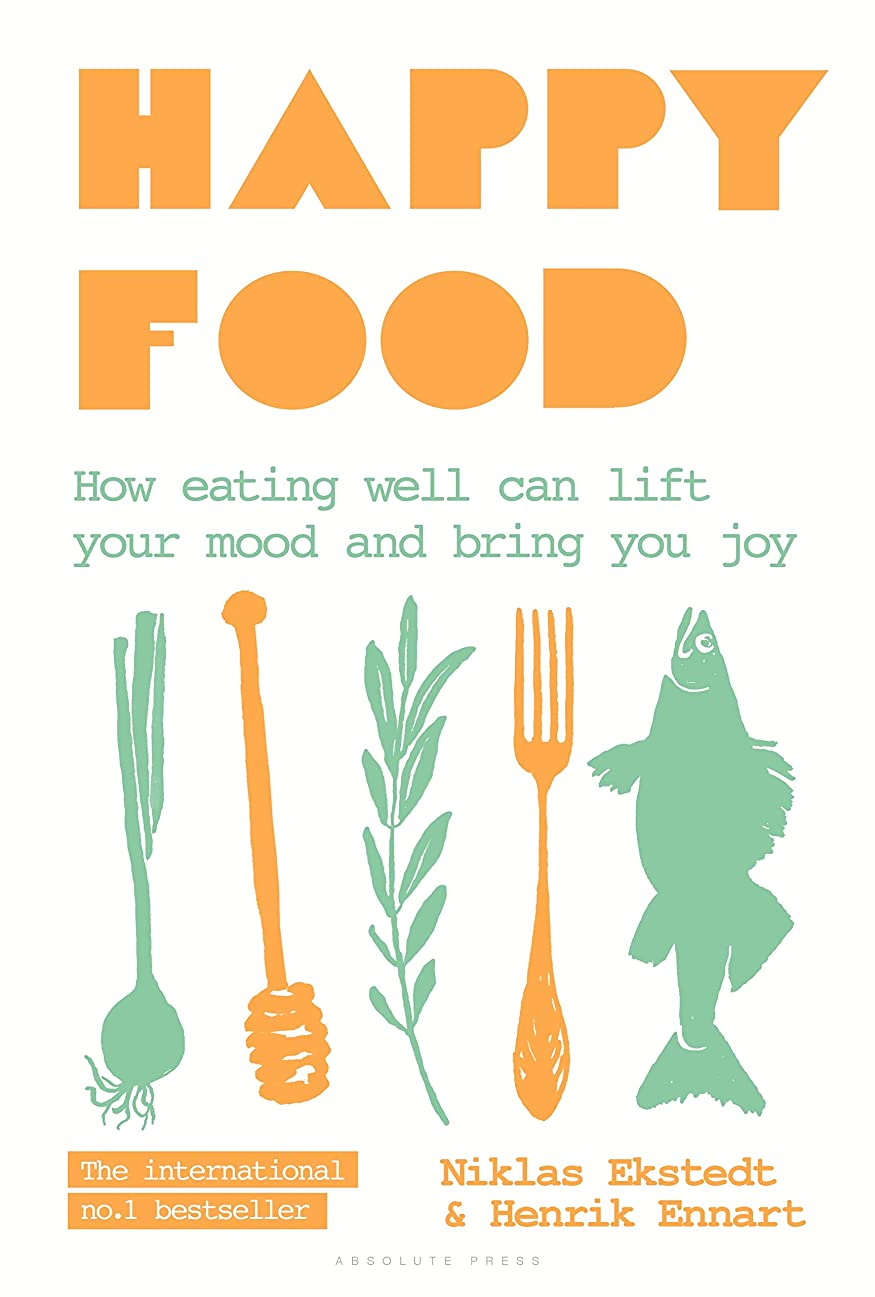 Happy Food: How eating well can lift your mood and bring you joy (English Edition)
