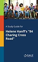 """A Study Guide for Helene Hanff's """"84 Charing Cross Road"""" (Drama For Students)"""
