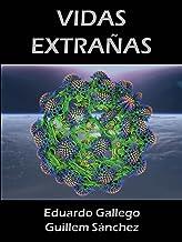 VIDAS EXTRAÑAS (Spanish Edition)