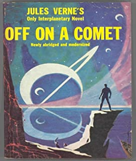Off on a Comet - Jules Verne (ANNOTATED) Full Version of Great Classics Work (English Edition)