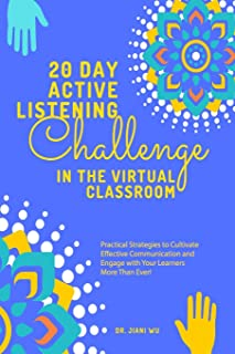 20 Day Active Listening Challenge in the Virtual Classroom: Practical Strategies to Cultivate Effective Communication and ...