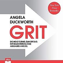GRIT. Die neue Formel zum Erfolg: Mit Begeisterung und Ausdauer ans Ziel