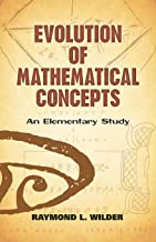 Evolution of Mathematical Concepts: An Elementary Study (Dover Books on Mathematics)