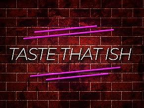 Clip: Taste That Ish