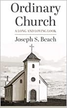Ordinary Church: A Long and Loving Look