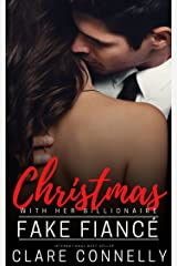 Christmas with her Billionaire Fake Fiancé: A fake engagement...what could go wrong? (The Rich List Book 3) Kindle Edition