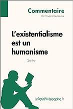 L'existentialisme est un humanisme de Sartre (Commentaire): Comprendre la philosophie avec lePetitPhilosophe.fr (French Edition)