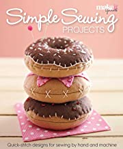 Simple Sewing Projects: Quick-Stitch Designs for Sewing by Hand and Machine