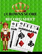 5 Crowns Score Record Sheet: A Green Personal  Large Scoring Card Pads, Log Book Keeper Organizer, Tracker of Five Crowns Game Playing Deck Cards; 100 ... and Gift For Kids, Adults [Idioma Inglés]