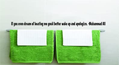 If you even dream of beating me you'd better wake up and apologize. -Muhammad Ali Funny Humorous Inspirational Life Joke Quote Picture Art Home Decor Living Room Bedroom Vinyl Wall Decal Wording Graphic Design Mural - DISCOUNTED SALE PRICE - REDUCED Size : 10 Inches X 40 Inches - 22 Colors Available