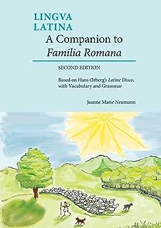 A Companion to Familia Romana: Based on Hans Ørberg's Latine Disco, with Vocabulary and Grammar (Lingua Latina) (Latin and English Edition)