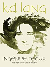 k.d. lang - Ingenue Redux: Live from The Majestic Theatre [Blu-ray]