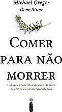 Comer para não morrer (Portuguese Edition)