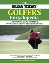 The USA Today Golfer's Encyclopedia: The Ultimate Guide to Modern Professional Golfers and Tournaments