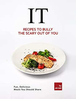 IT – Recipes to Bully the Scary Out of You: Fun, Delicious Meals You Should Share