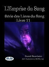 L'Emprise du Sang: Série des Liens du Sang- Livre 11 (French Edition)