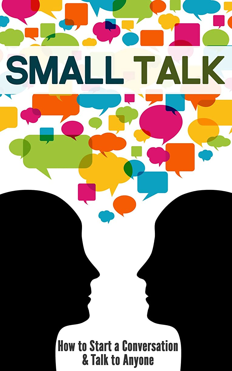 メキシコ陪審染色Small Talk: How to Start a Conversation & Talk to Anyone (English Edition)