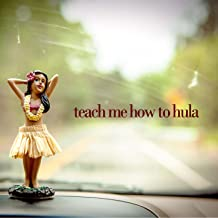 Teach Me How to Hula - 25 Traditional Hawaiian Songs for Dancing, Romance, And Island Living!