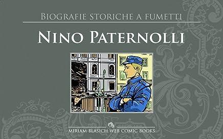 Nino Paternolli: Biografie Storiche a Fumetti