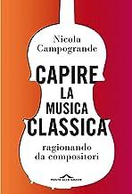 Scaricare Libri Capire la musica classica: ragionando da compositori PDF