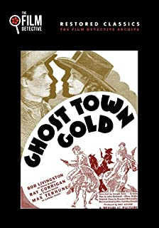Ghost Town Gold The Film Detective Restored Version