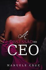 A obsessão do CEO (LIVRO ÚNICO) eBook Kindle